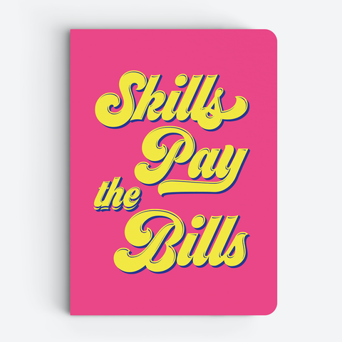 Skills Pay The Bills (Pink) - Quote Notebooks