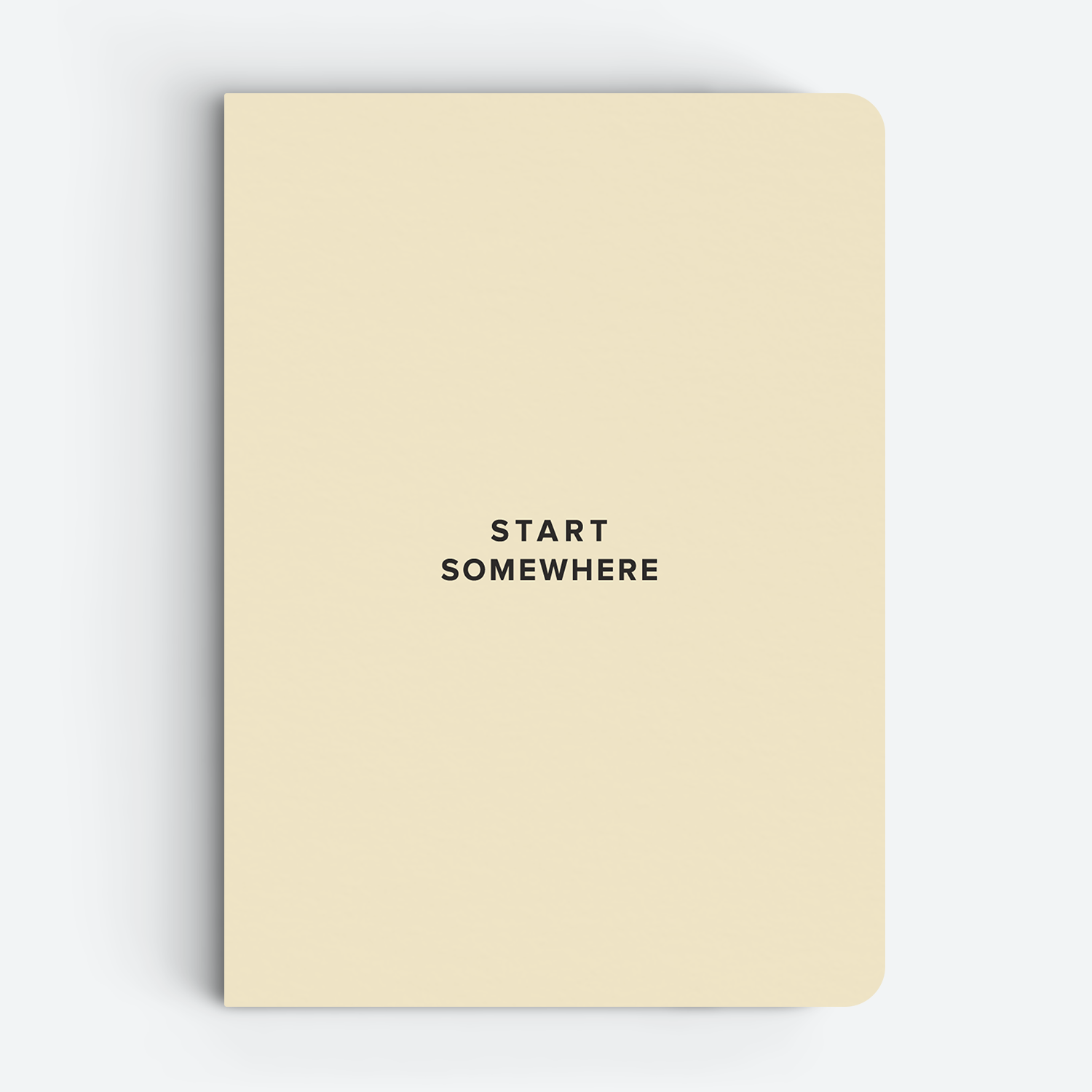 Start Somewhere - Quote Notebooks