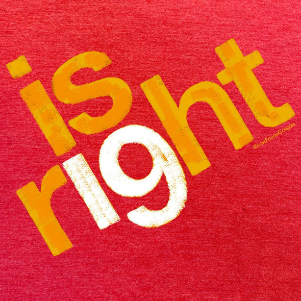 Women's Is Right 19 t-shirt