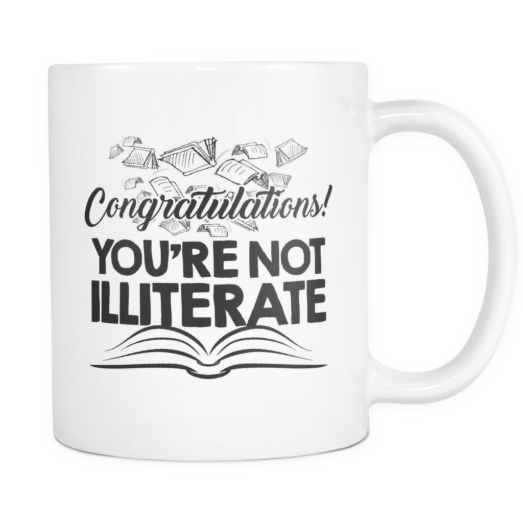 Mug - You're Not Illiterate