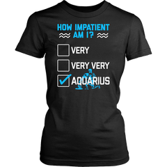 Aquarius - How impatient?