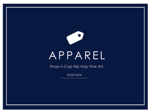 Apparel  - Hip Hop Fine Art