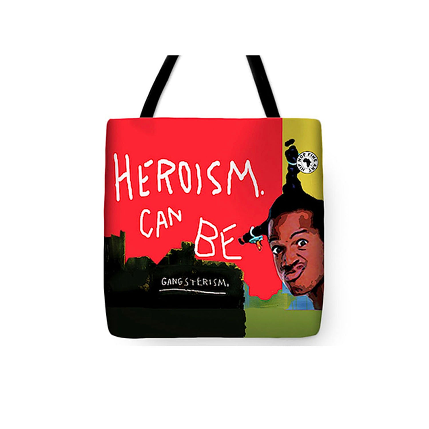 Heroism Can Be Gangsterism Dope Tote Bag