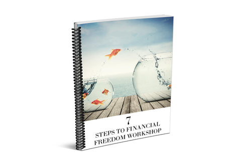 7 STEPS TO FINANCIAL FREEDOM WORKSHOP