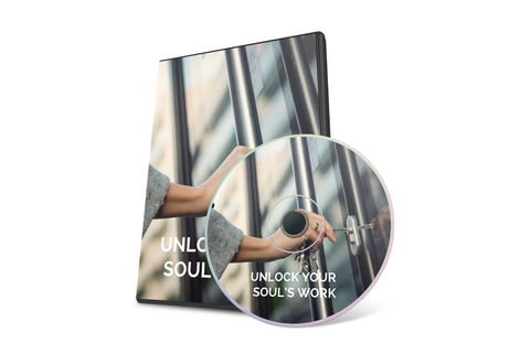 UNLOCK YOUR SOUL'S WORK MASTERCLASS