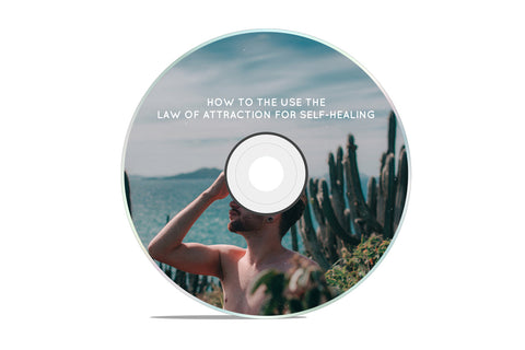 HOW TO THE USE THE LAW OF ATTRACTION FOR SELF-HEALING MASTERCLASS