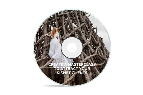 CREATE A MASTERCLASS TO ATTRACT YOUR KISMET CLIENTS®