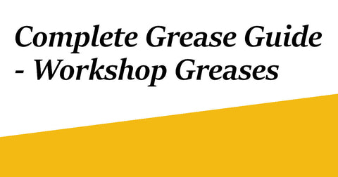 Complete Grease Guide - Workshop Guides