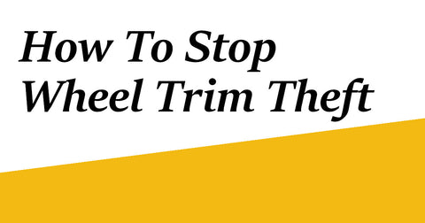 How to Stop Wheel Trim Theft