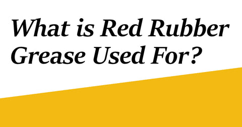 what is red rubber grease used for