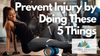 Five Ways to Prevent Injury