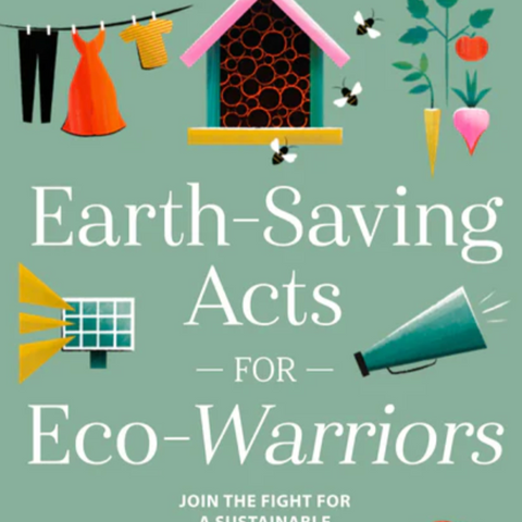 Earth-Saving Acts For Eco-Warriors