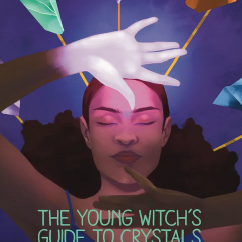 The Young Witch's Guide To Crystals