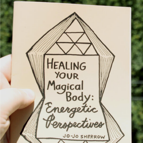 Healing Your Magical Body: Energetic Perspectives