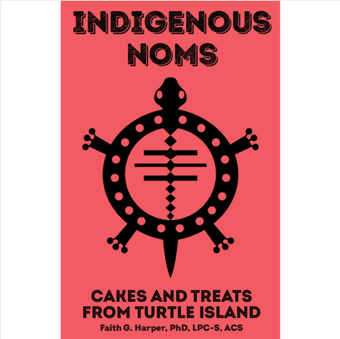 Indigenous Noms: Cakes and Treats from Turtle Island