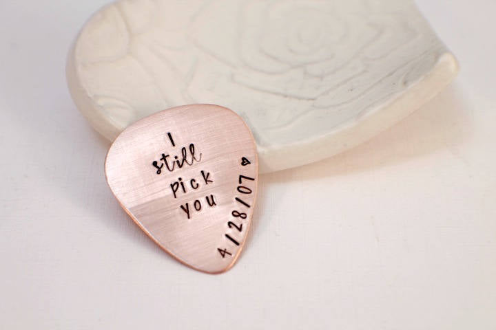 I Still Pick You - Personalized Copper Guitar Pick - Custom Copper Guitar Pick - Hand Stamped Guitar Pick - Engraved Pick Mens Gift
