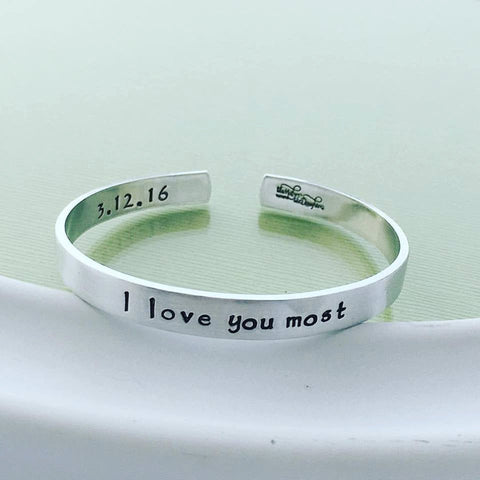 I love you most Cuff Bracelet - Hand Stamped Jewelry - Hand Stamped Cuff Bracelet - Personalized Name Cuff Bracelet  Metal Bracelet Birthday
