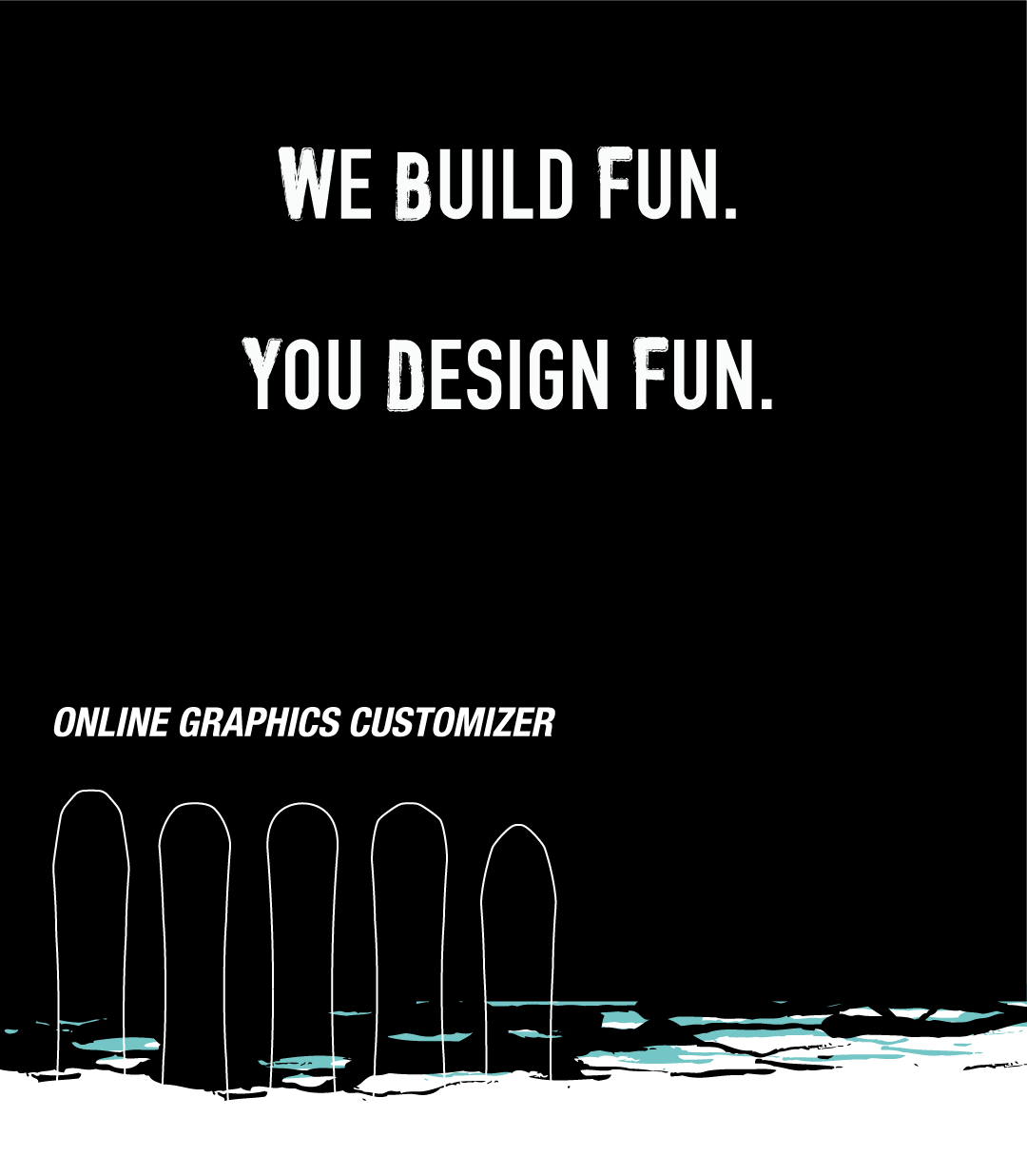 we build fun you design fun online graphics customizer