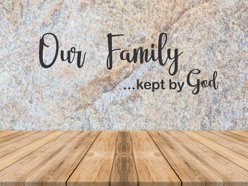 Our Family Kept By God - Digital Download SVG Cut File - #1532