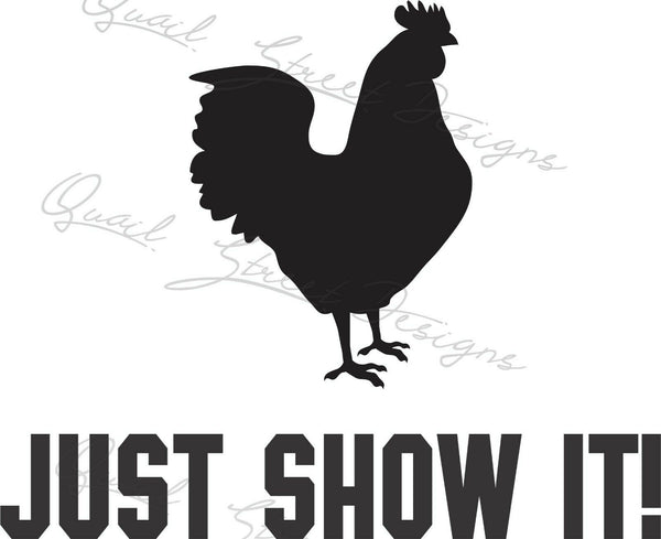 Just Show It!  Chicken - Vinyl Decal Free Shipping #1369