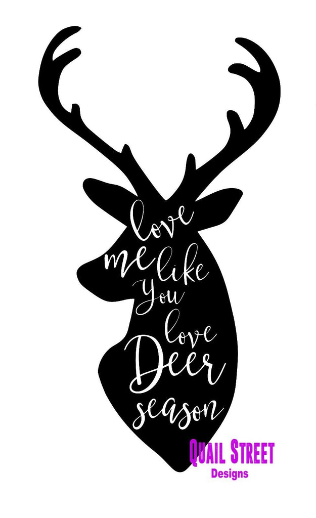 Love Me Like You Love Deer Season - Vinyl Decal Free Shipping #550
