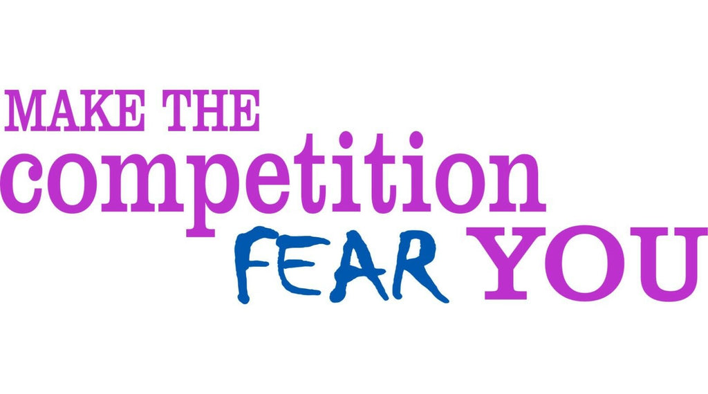Make The Competition Fear You - Vinyl Decal Free Shipping #409