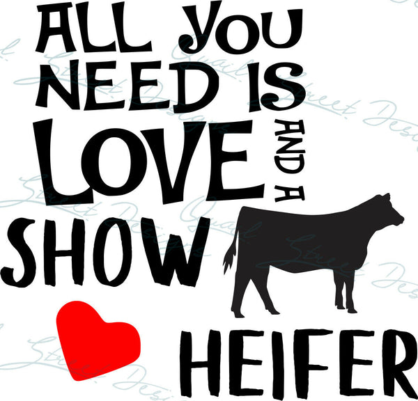 All You Need Is Love And A Show Heifer - Vinyl Decal Free Shipping #1340