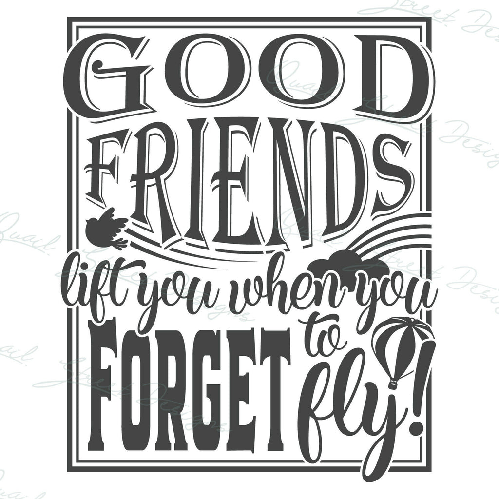 Good Friends Lift You When You Forget To Fly - Vinyl Decal Free Shipping #146