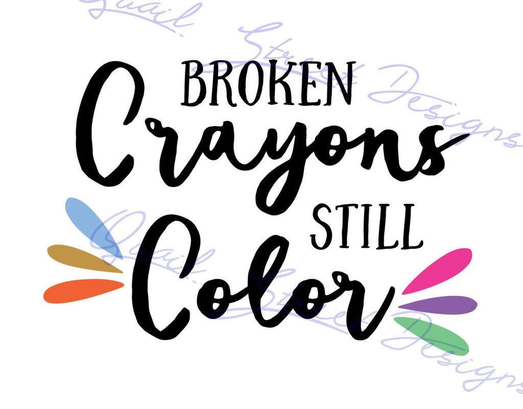 Broken Crayons Still Color - Vinyl Decal  #777