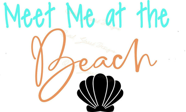 Meet Me At The Beach -  Vinyl Decal Free Shipping #1969