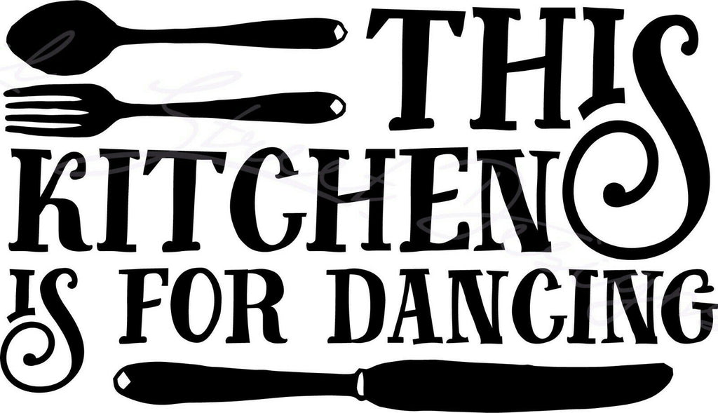 This Kitchen Is For Dancing - Family Home Love - Vinyl Decal Free Ship 1520