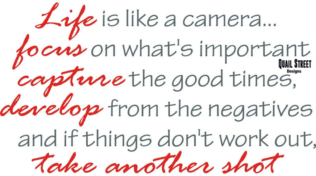 Life Is Like A Camera Take Another Shot - Vinyl Decal Free Shipping #392