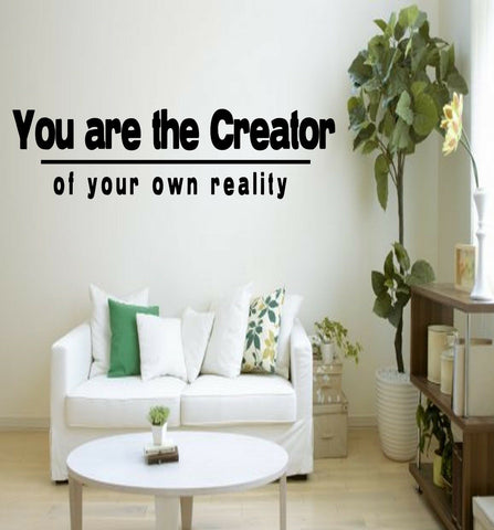 You Are The Creator Of Your Own Reality - Vinyl Decal Free Shipping 1033