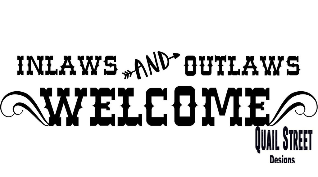 In Laws and Outlaws Welcome - Vinyl Decal Free Shipping #368