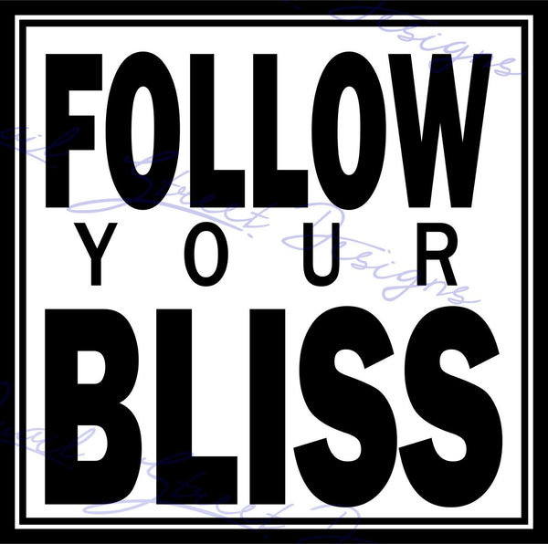 Follow Your Bliss - Vinyl Decal Free Shipping #1000