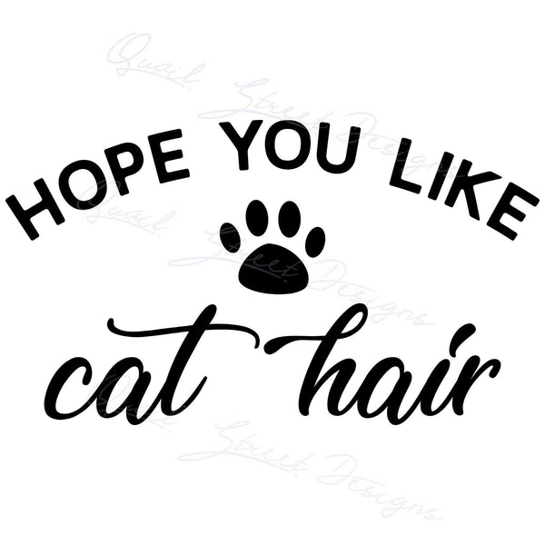 Hope You Like Cat Hair - Vinyl Decal Free Shipping #1443