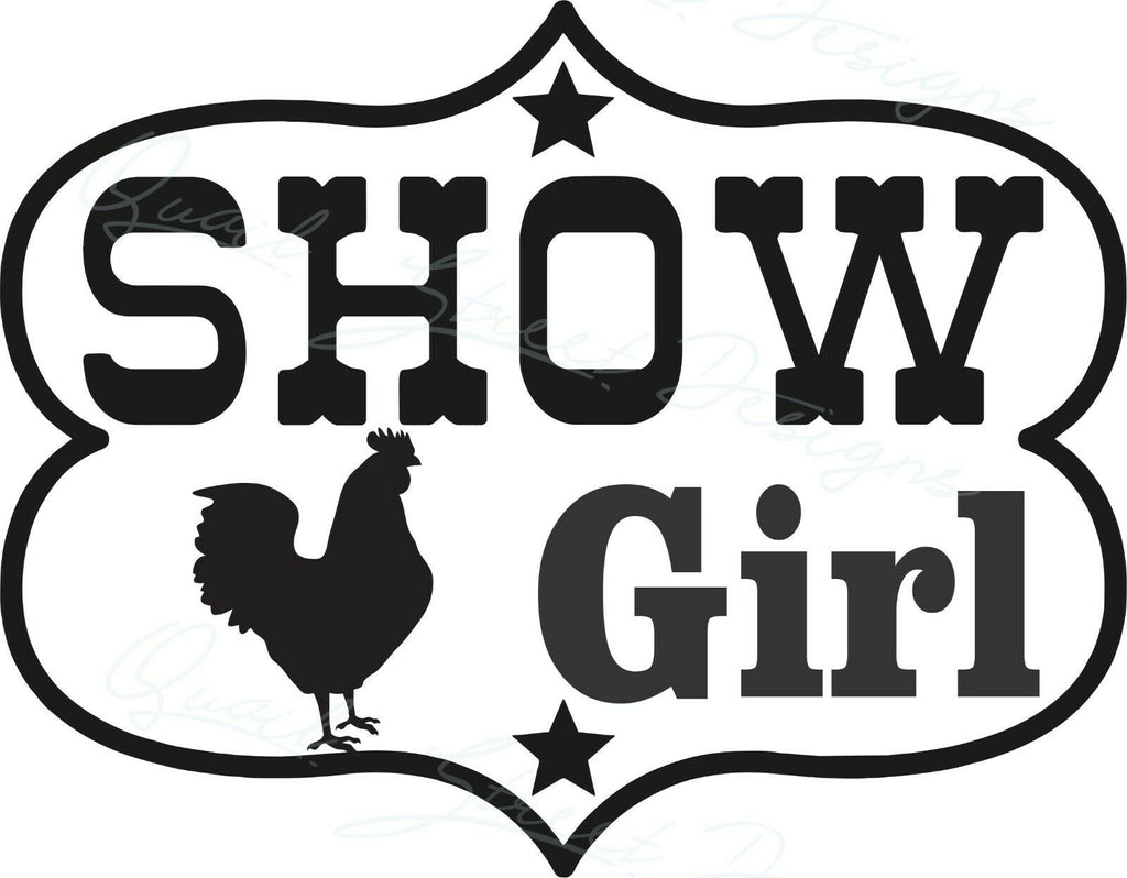 Show Girl Chicken Poultry - Vinyl Decal Free Shipping #1957