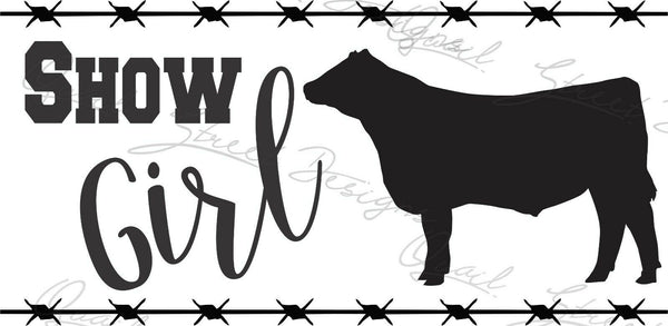 Show Girl - Steer Cattle - Vinyl Decal Free Shipping #1376