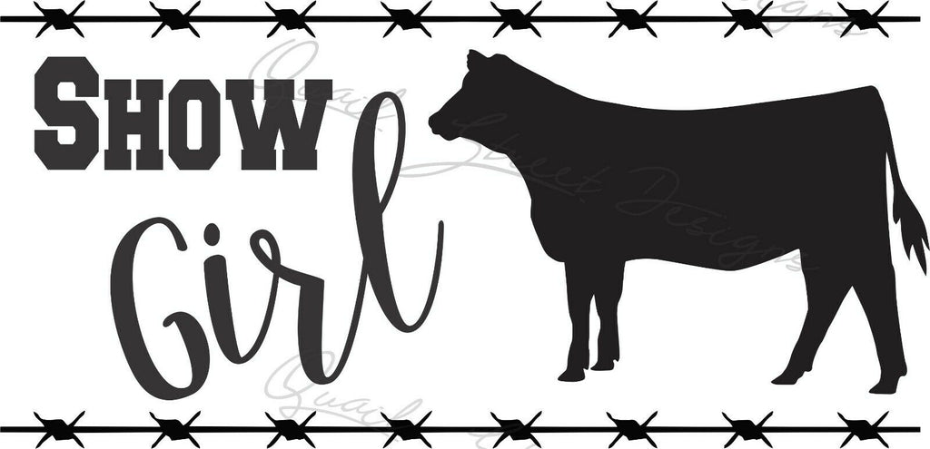 Show Girl - Heifer Cattle - Vinyl Decal Free Shipping #1375
