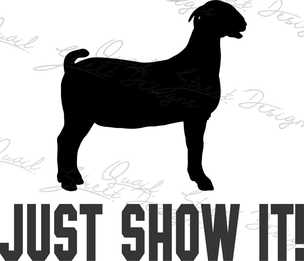 Just Show It!  Goat - Vinyl Decal Free Ship #1367