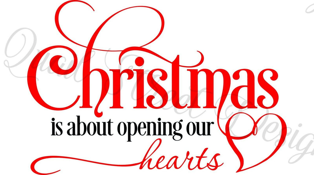 Christmas Is About Opening Our Hearts - Vinyl Decal Free Shipping #296
