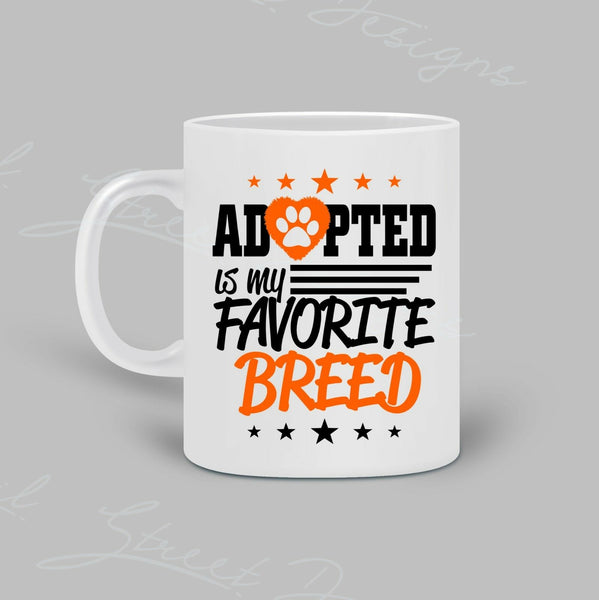 Adopted Is My Favorite Breed - Vinyl Decal Free Shipping #1046