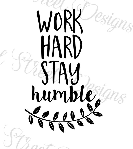 Work Hard Stay Humble - Vinyl Decal Free Shipping 1065