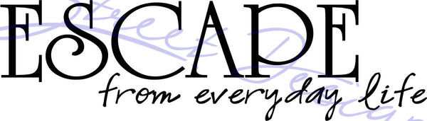 Escape From Everyday Life - Vinyl Decal Free Shipping #1003