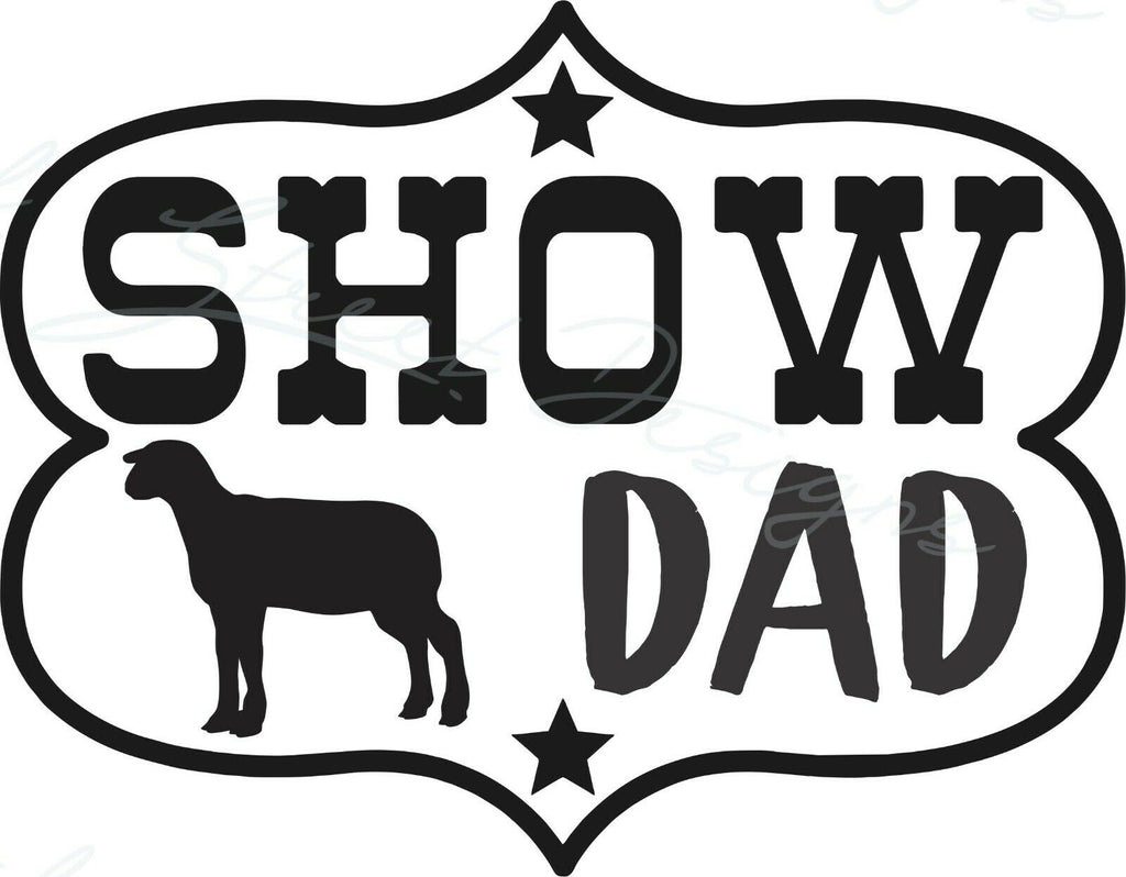Show Dad - Lamb - Vinyl Decal Free Shipping #1948