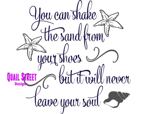 You Can Shake The Sand From Your Shoes Never Leave Your Soul - Vinyl Decal 488