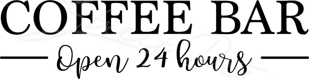 Coffee Bar Open 24 Hours - Vinyl Decal Free Shipping #1500