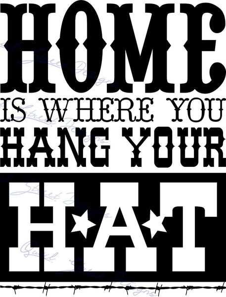 Home Is Where You Hang Your Hat - Vinyl Decal Free Shipping  #973