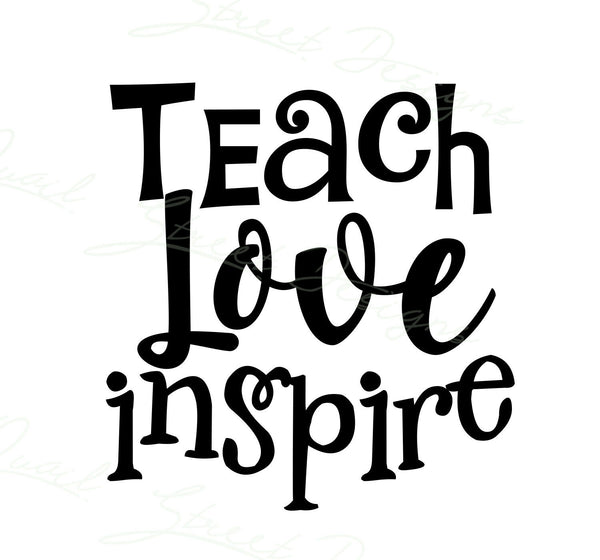 Teach Love Inspire - Vinyl Decal Free Shipping #349
