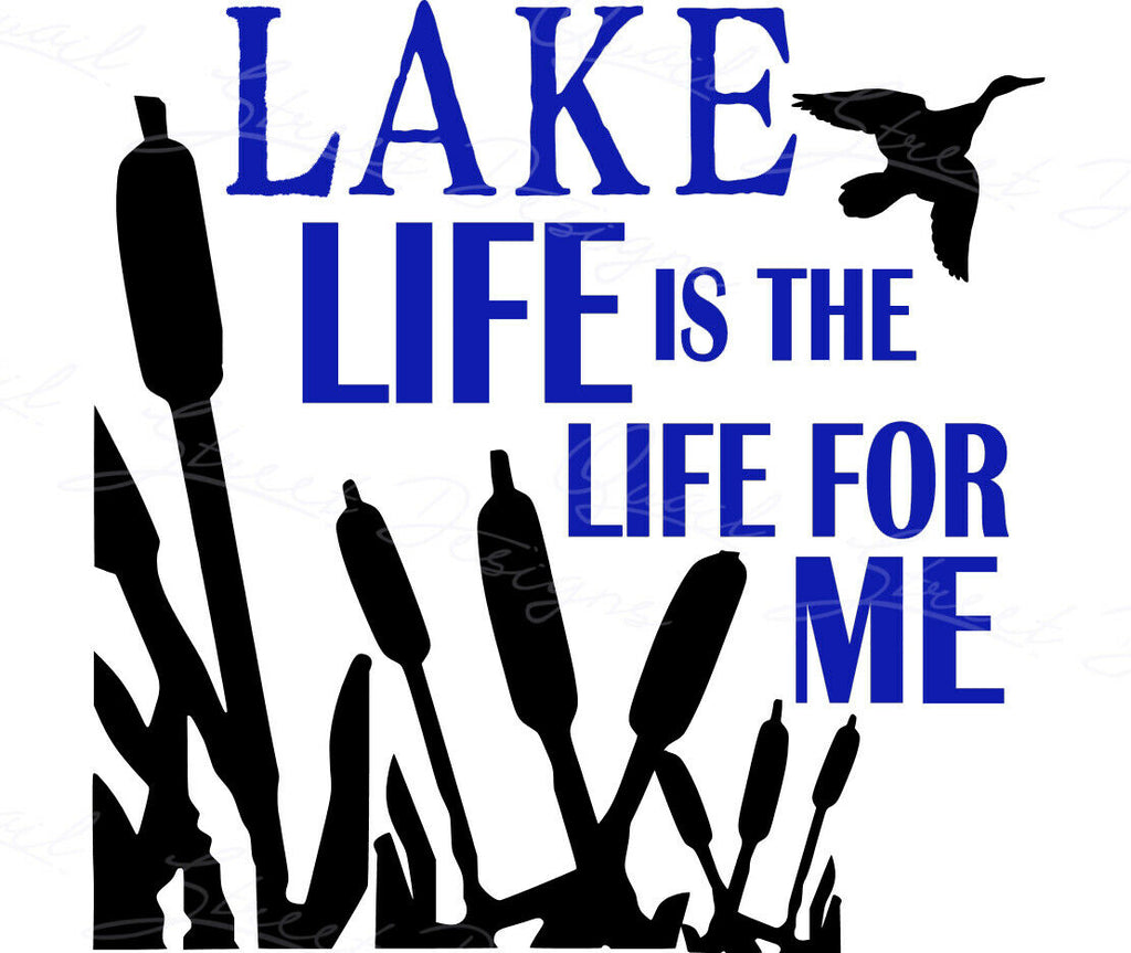 Lake Life Is The Life For Me - Vinyl Decal Free Shipping #381